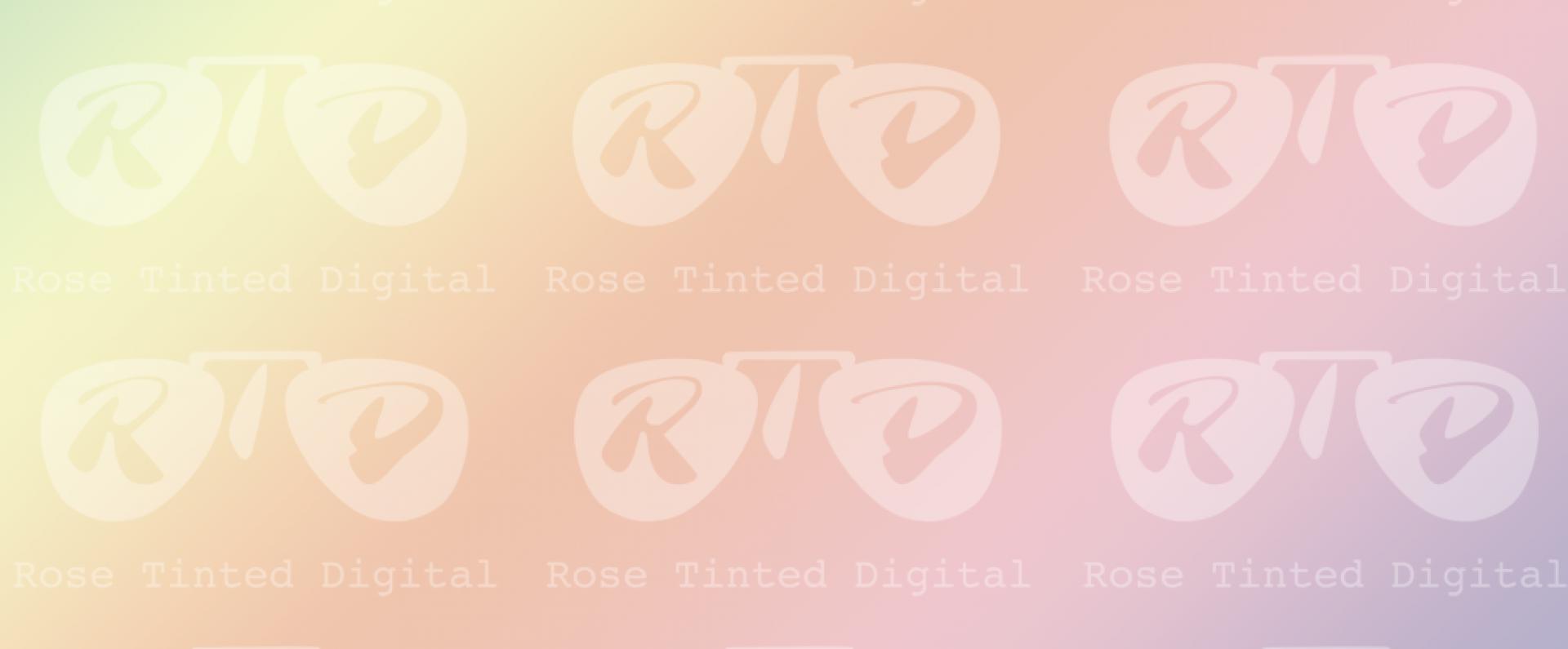 Rose Tinted Digital